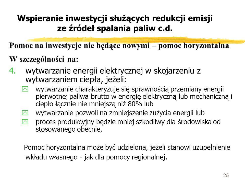 25 Wspieranie inwestycji służących redukcji emisji ze źródeł spalania paliw c.d.