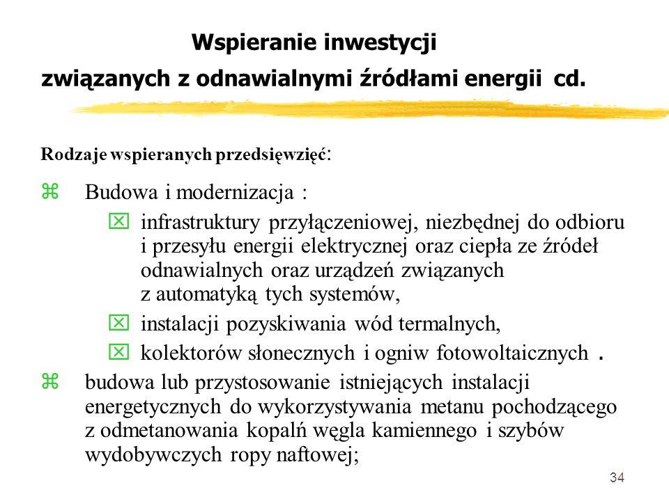 34 Wspieranie inwestycji związanych z odnawialnymi źródłami energii cd.