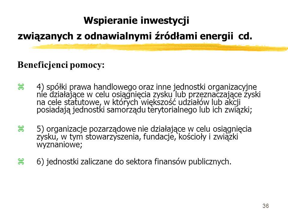36 Wspieranie inwestycji związanych z odnawialnymi źródłami energii cd.