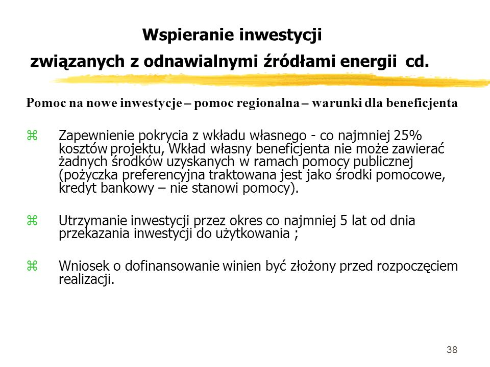 38 Wspieranie inwestycji związanych z odnawialnymi źródłami energii cd.