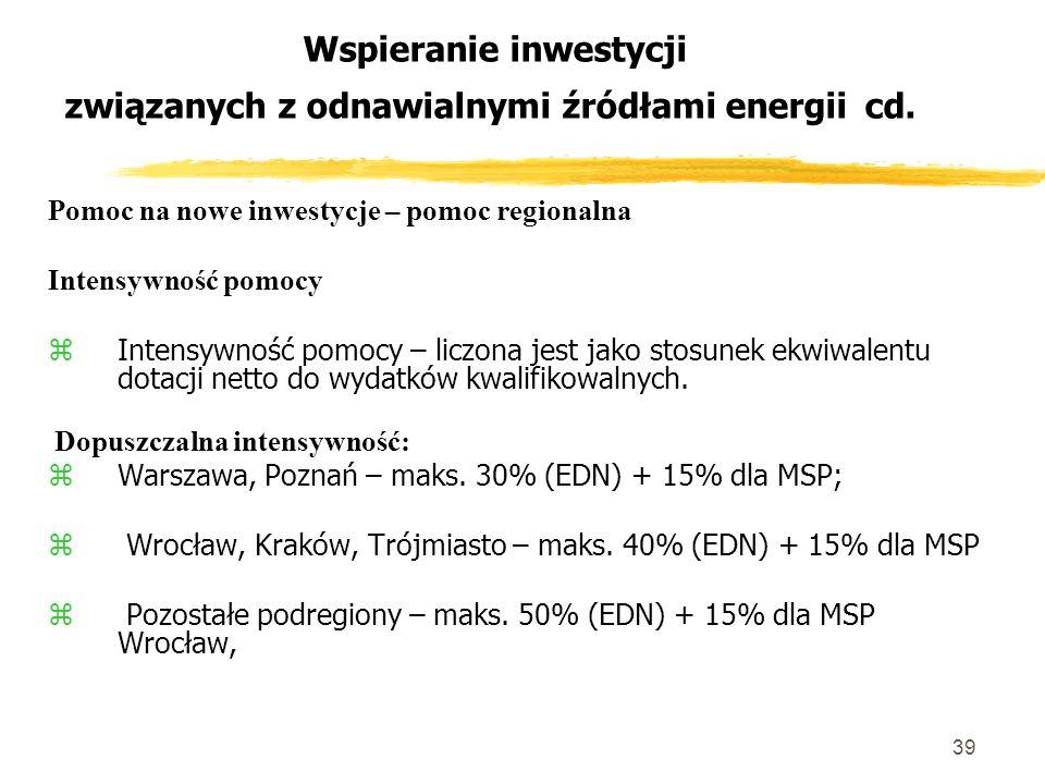39 Wspieranie inwestycji związanych z odnawialnymi źródłami energii cd.