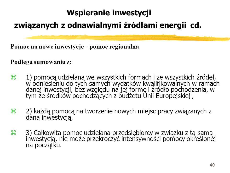 40 Wspieranie inwestycji związanych z odnawialnymi źródłami energii cd.