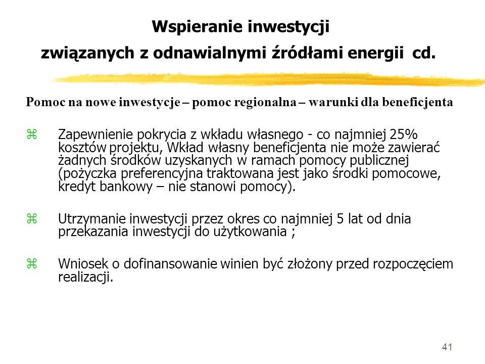 41 Wspieranie inwestycji związanych z odnawialnymi źródłami energii cd.