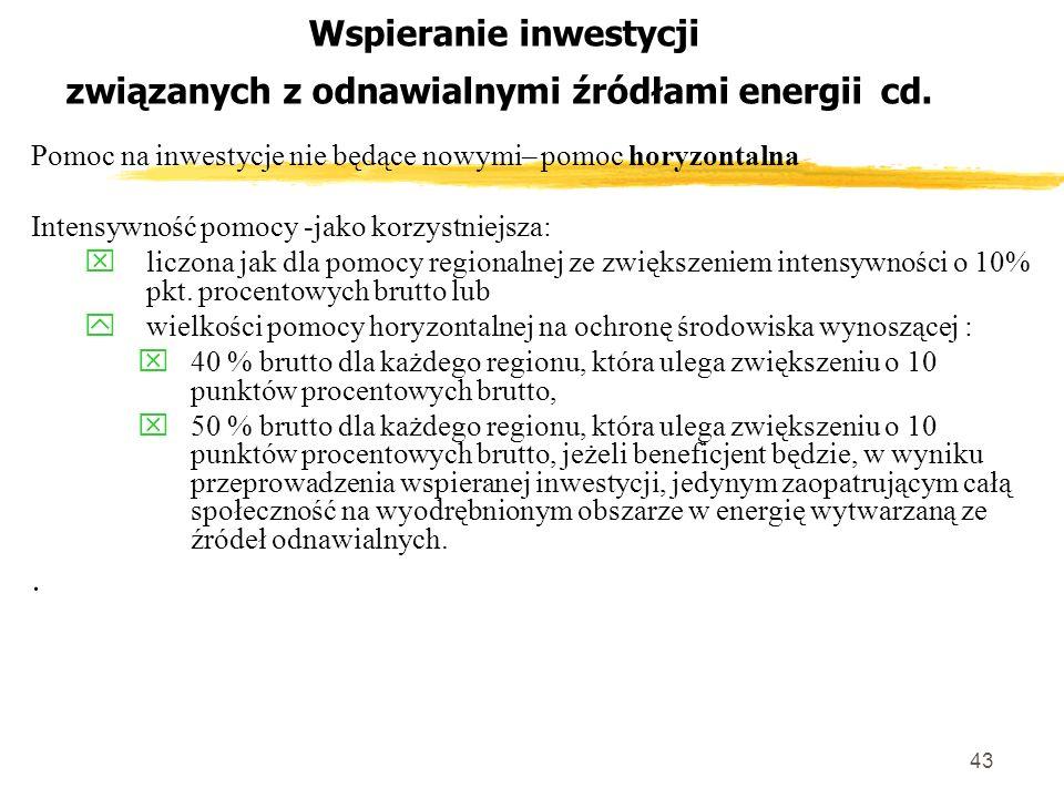 43 Wspieranie inwestycji związanych z odnawialnymi źródłami energii cd.