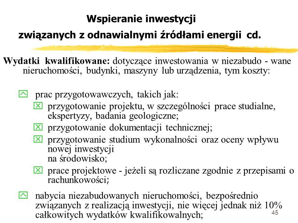 45 Wspieranie inwestycji związanych z odnawialnymi źródłami energii cd.