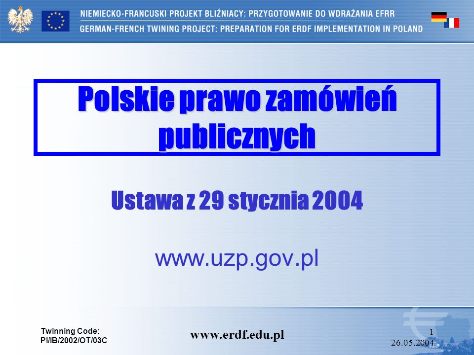 Twinning Code: PL/IB/2002/OT/03C Gisela Mehlmann Ministerstwo Gospodarki Brandenburgii WWW.ERDF.EDU.PL 61 24.06.2004 Dział IIPostępowanie o udzielenie zamówienia Rozdział 3Tryby udzielania zamówień Oddział 7Aukcja elektroniczna Art.