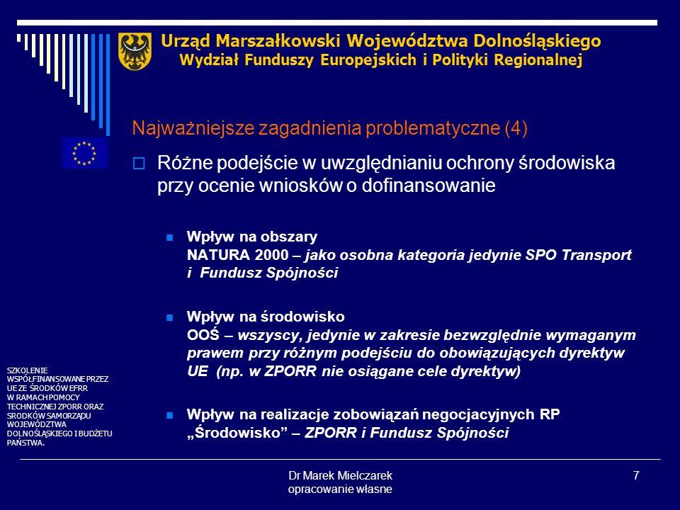 Dr Marek Mielczarek opracowanie własne 7 Najważniejsze zagadnienia problematyczne (4) Różne podejście w uwzględnianiu ochrony środowiska przy ocenie w
