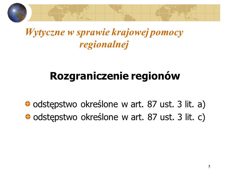 5 Wytyczne w sprawie krajowej pomocy regionalnej Rozgraniczenie regionów odstępstwo określone w art.