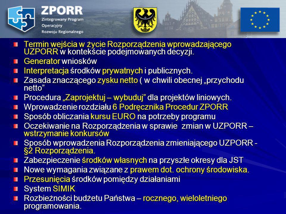 Termin wejścia w życie Rozporządzenia wprowadzającego UZPORR w kontekście podejmowanych decyzji. Generator wniosków Interpretacja środków prywatnych i