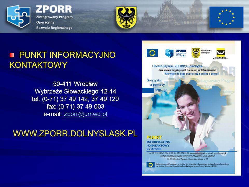 PUNKT INFORMACYJNO KONTAKTOWY PUNKT INFORMACYJNO KONTAKTOWY 50-411 Wrocław Wybrzeże Słowackiego 12-14 tel. (0-71) 37 49 142; 37 49 120 fax: (0-71) 37