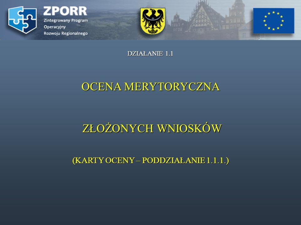 OCENA WNIOSKU – KRYTERIA OCENY MERYTORYCZNEJ I TECHNICZNEJ o dofinansowanie projektu z EFRR w ramach ZPORR Priorytet 1: Rozbudowa i Modernizacja Infrastruktury Służącej Wzmacnianiu Konkurencyjności Regionów.