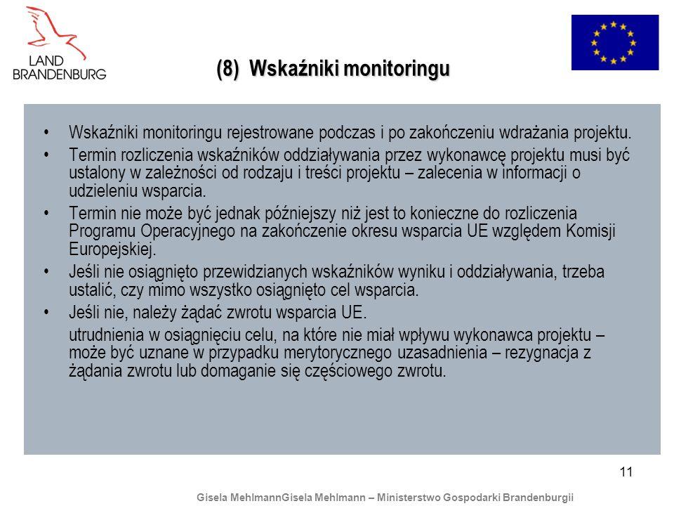 11 (8) Wskaźniki monitoringu Wskaźniki monitoringu rejestrowane podczas i po zakończeniu wdrażania projektu.
