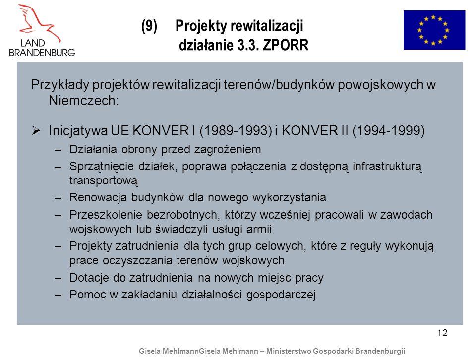12 (9) Projekty rewitalizacji działanie 3.3. ZPORR Przykłady projektów rewitalizacji terenów/budynków powojskowych w Niemczech: Inicjatywa UE KONVER I