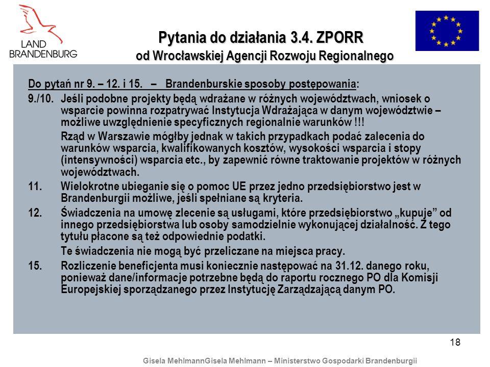18 Pytania do działania 3.4. ZPORR od Wrocławskiej Agencji Rozwoju Regionalnego Pytania do działania 3.4. ZPORR od Wrocławskiej Agencji Rozwoju Region