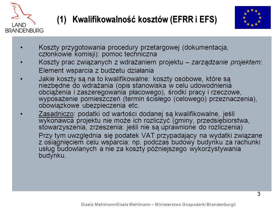 3 (1) Kwalifikowalność kosztów (EFRR i EFS) Koszty przygotowania procedury przetargowej (dokumentacja, członkowie komisji): pomoc techniczna Koszty prac związanych z wdrażaniem projektu – zarządzanie projektem: Element wsparcia z budżetu działania Jakie koszty są na to kwalifikowalne: koszty osobowe, które są niezbędne do wdrażania (opis stanowiska w celu udowodnienia obciążenia i zaszeregowania płacowego), środki pracy i rzeczowe, wyposażenie pomieszczeń (termin ścisłego (celowego) przeznaczenia), obowiązkowe ubezpieczenia etc.