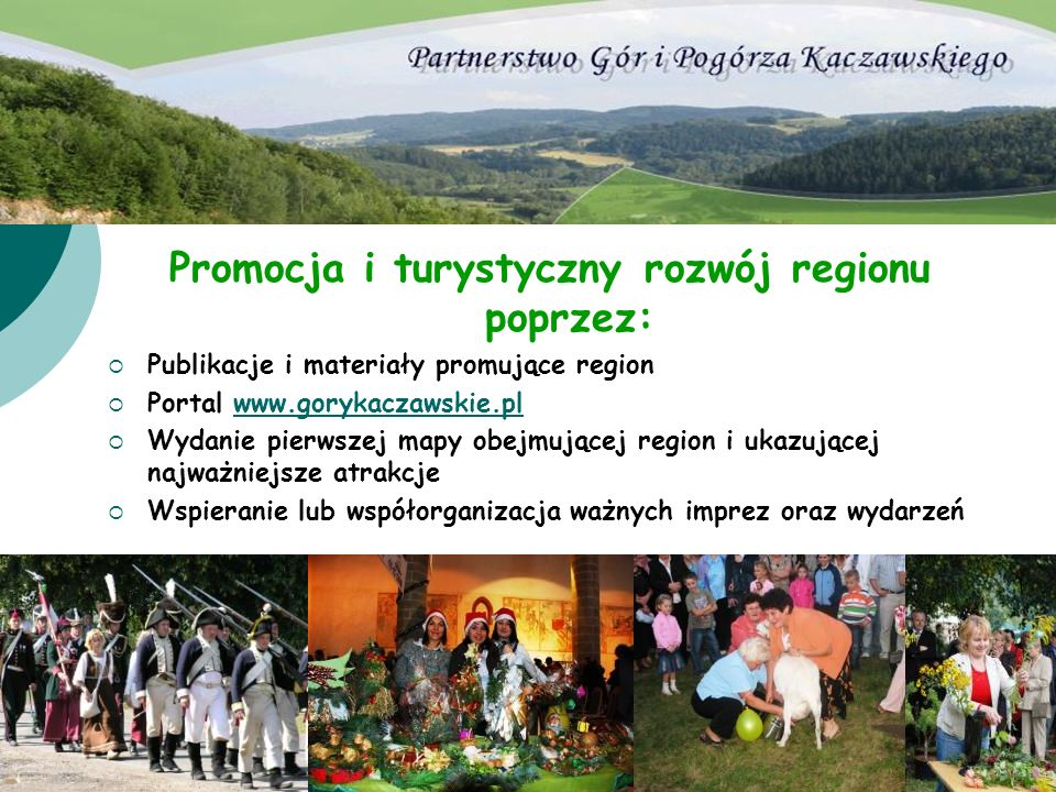 Promocja i turystyczny rozwój regionu poprzez: Publikacje i materiały promujące region Portal www.gorykaczawskie.plwww.gorykaczawskie.pl Wydanie pierw