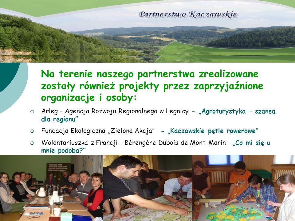 Na terenie naszego partnerstwa zrealizowane zostały również projekty przez zaprzyjaźnione organizacje i osoby: Arleg – Agencja Rozwoju Regionalnego w