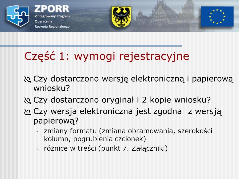Część 1: wymogi rejestracyjne Czy dostarczono wersję elektroniczną i papierową wniosku.