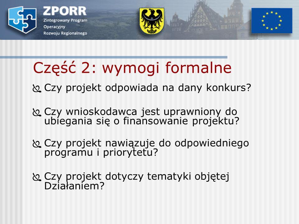 Część 2: wymogi formalne Czy projekt odpowiada na dany konkurs.