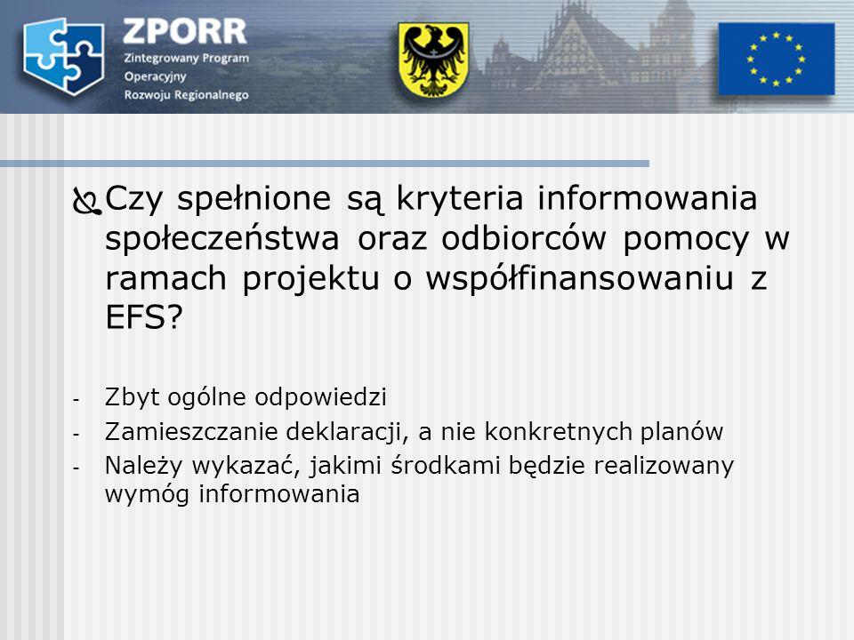 Czy spełnione są kryteria informowania społeczeństwa oraz odbiorców pomocy w ramach projektu o współfinansowaniu z EFS.