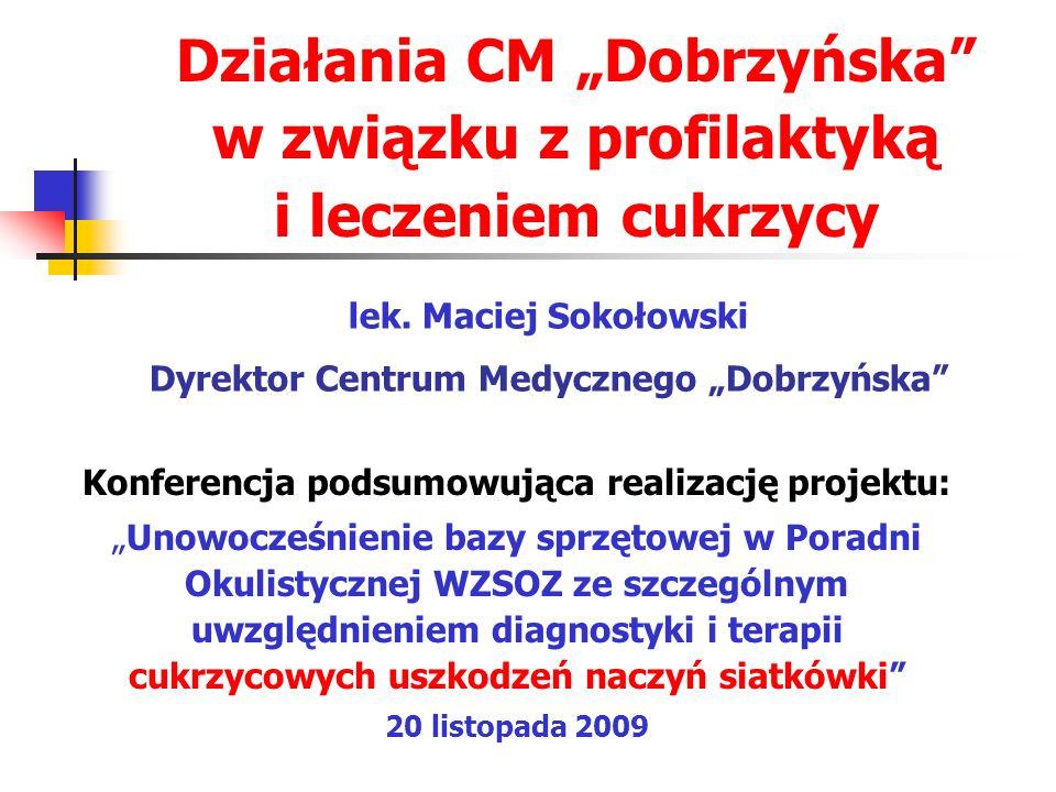 Konferencja podsumowująca realizację projektu: Unowocześnienie bazy sprzętowej w Poradni Okulistycznej WZSOZ ze szczególnym uwzględnieniem diagnostyki