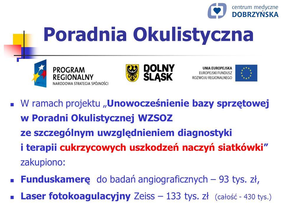 Poradnia Okulistyczna W ramach projektu Unowocześnienie bazy sprzętowej w Poradni Okulistycznej WZSOZ ze szczególnym uwzględnieniem diagnostyki i tera