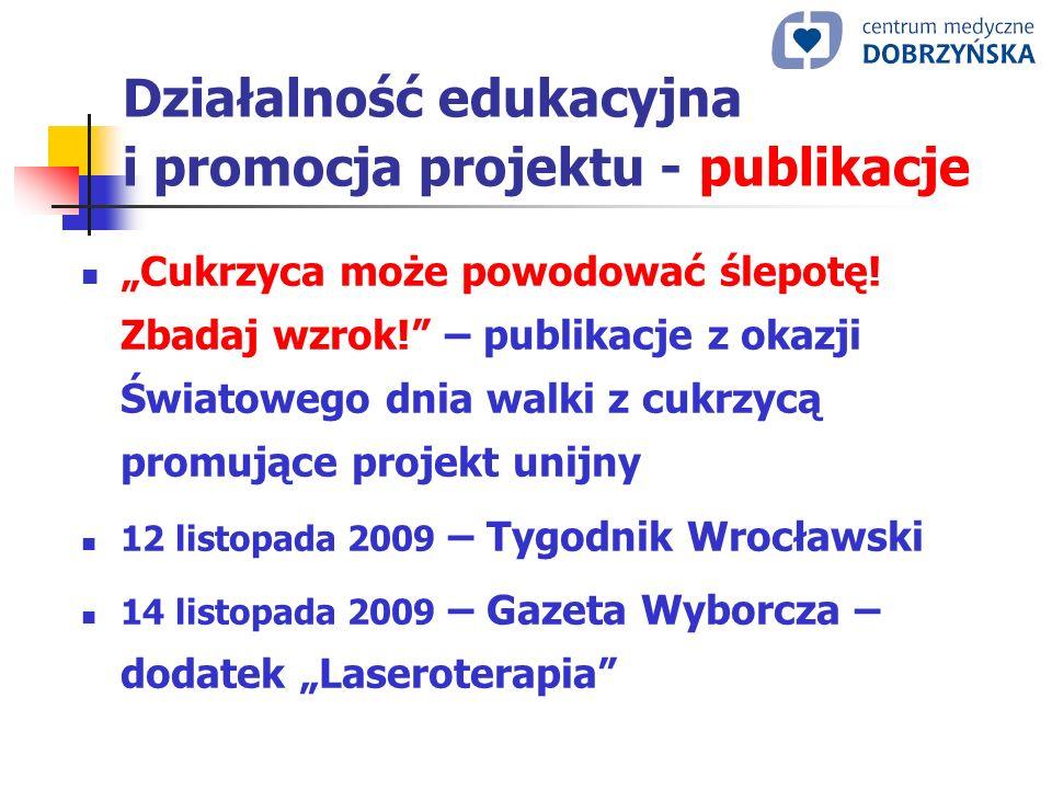 Działalność edukacyjna i promocja projektu - publikacje Cukrzyca może powodować ślepotę! Zbadaj wzrok! – publikacje z okazji Światowego dnia walki z c