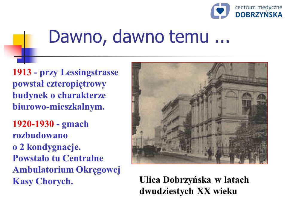 Dawno, dawno temu... 1913 - przy Lessingstrasse powstał czteropiętrowy budynek o charakterze biurowo-mieszkalnym. 1920-1930 - gmach rozbudowano o 2 ko