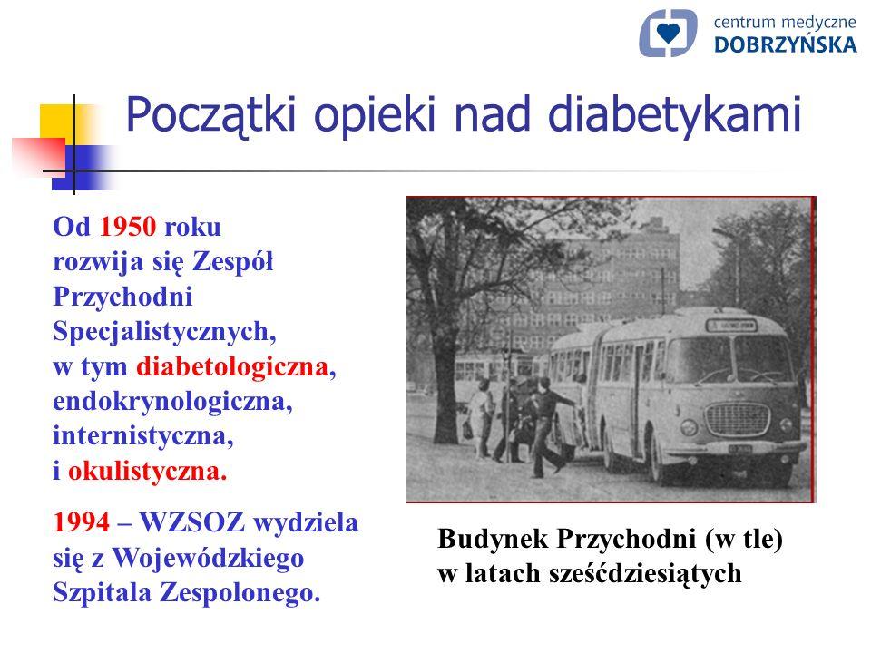 Początki opieki nad diabetykami Budynek Przychodni (w tle) w latach sześćdziesiątych Od 1950 roku rozwija się Zespół Przychodni Specjalistycznych, w t