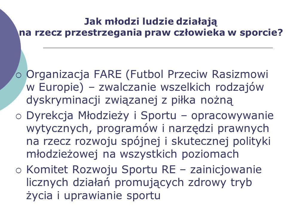 Jak młodzi ludzie działają na rzecz przestrzegania praw człowieka w sporcie? Organizacja FARE (Futbol Przeciw Rasizmowi w Europie) – zwalczanie wszelk