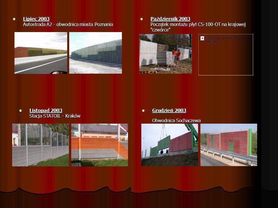 Lipiec 2003 Autostrada A2 - obwodnica miasta Poznania Lipiec 2003 Autostrada A2 - obwodnica miasta Poznania Październik 2003 Początek montażu płyt CS-