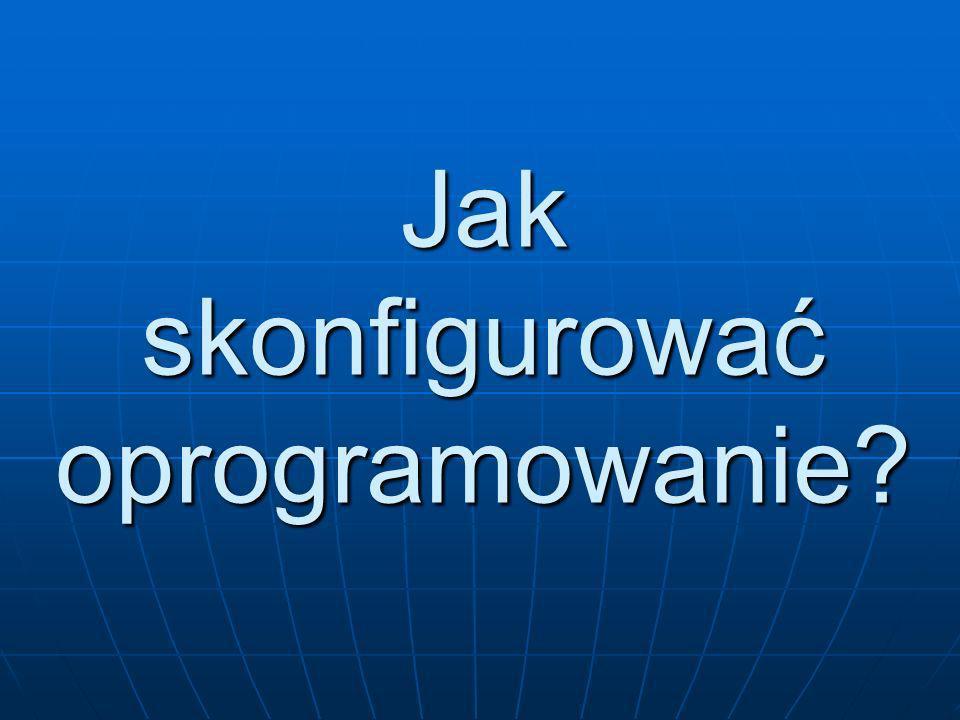 Jak skonfigurować oprogramowanie?
