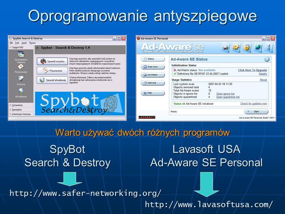 Oprogramowanie antyszpiegowe Warto używać dwóch różnych programów SpyBot Search & Destroy Lavasoft USA Ad-Aware SE Personal http://www.safer-networkin