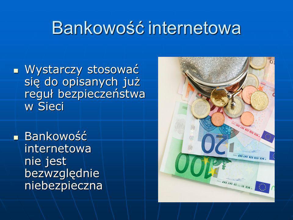 Wystarczy stosować się do opisanych już reguł bezpieczeństwa w Sieci Wystarczy stosować się do opisanych już reguł bezpieczeństwa w Sieci Bankowość in