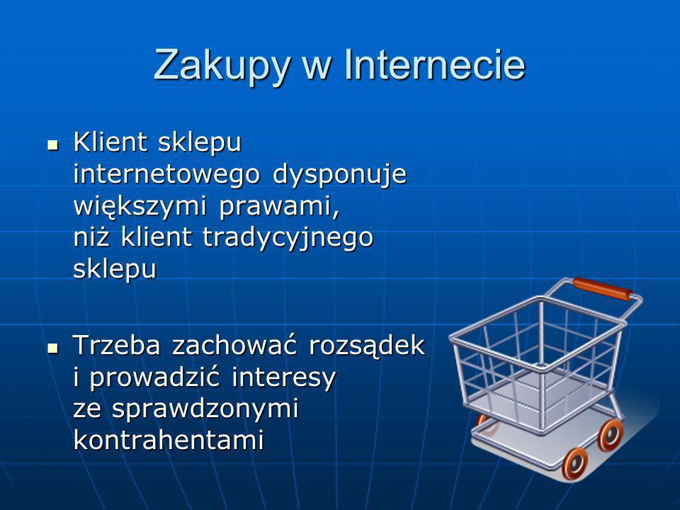 Klient sklepu internetowego dysponuje większymi prawami, niż klient tradycyjnego sklepu Klient sklepu internetowego dysponuje większymi prawami, niż k