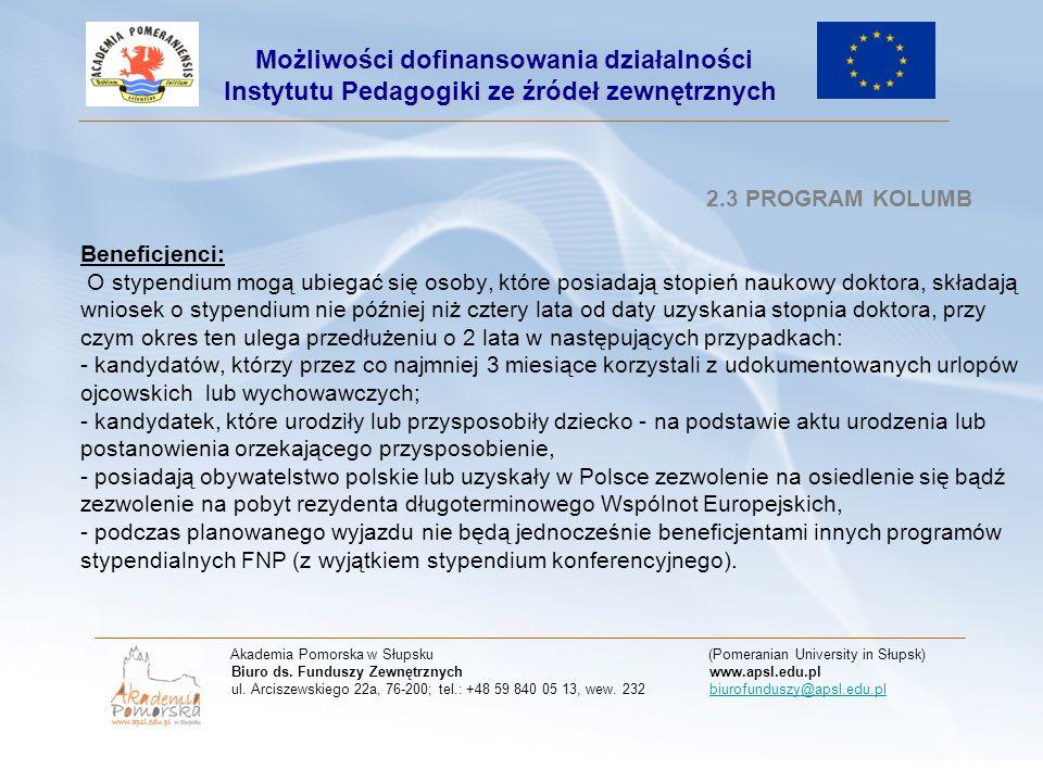 2.3 PROGRAM KOLUMB Terminy składania wniosków : 1 marca 2011 r.