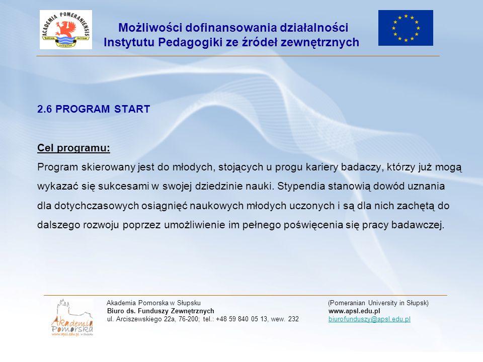 2.6 PROGRAM START Cel programu: Program skierowany jest do młodych, stojących u progu kariery badaczy, którzy już mogą wykazać się sukcesami w swojej