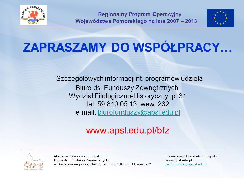ZAPRASZAMY DO WSPÓŁPRACY… Szczegółowych informacji nt.