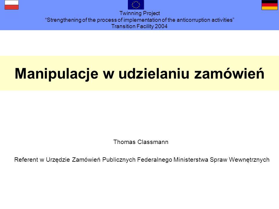 Twinning Project Strengthening of the process of implementation of the anticorruption activities Transition Facility 2004 Strategie kontroli - Popieranie ustrukturyzowanych procesów udzielania zamówień (zasada dwóch par oczu, rotacja, nadzór służbowy, zakaz wykonywania dodatkowej działalności) - Niezgłaszane audyty, przyglądanie się postępowaniu - Pokonywanie dystansu (adekwatne kompetencje techniczne, doradztwo prawne) - Anonimowa skrzynka pocztowa - Możliwość wyjawienia, czynny żal - Długotrwała obserwacja, gromadzenie danych - Samokontrolowanie, systematyczny rozwój