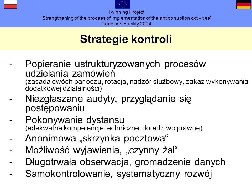 Twinning Project Strengthening of the process of implementation of the anticorruption activities Transition Facility 2004 Strategie kontroli - Popiera