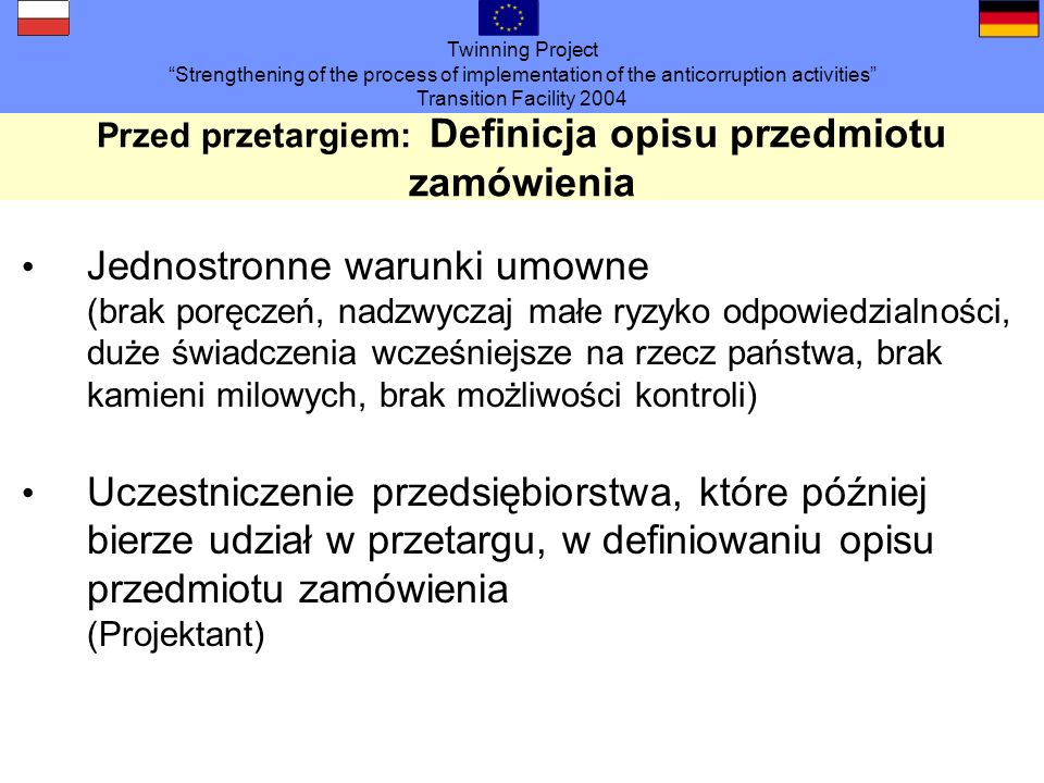Twinning Project Strengthening of the process of implementation of the anticorruption activities Transition Facility 2004 Przed przetargiem: Definicja