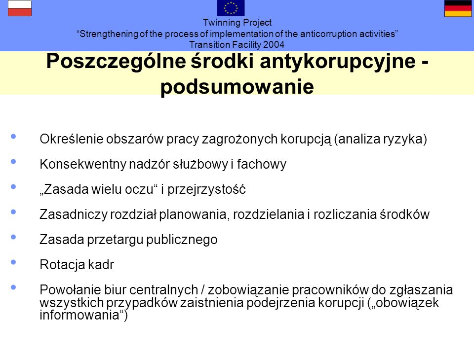 Twinning Project Strengthening of the process of implementation of the anticorruption activities Transition Facility 2004 Poszczególne środki antykoru