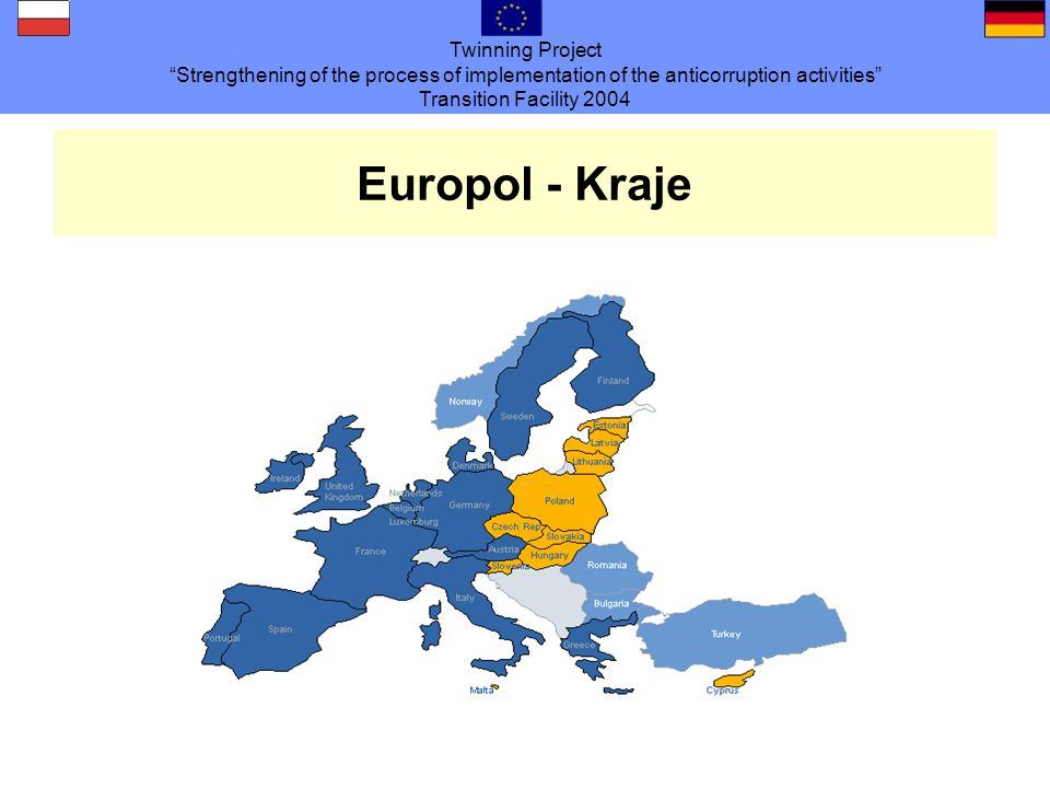 Twinning Project Strengthening of the process of implementation of the anticorruption activities Transition Facility 2004 Europol - Kraje