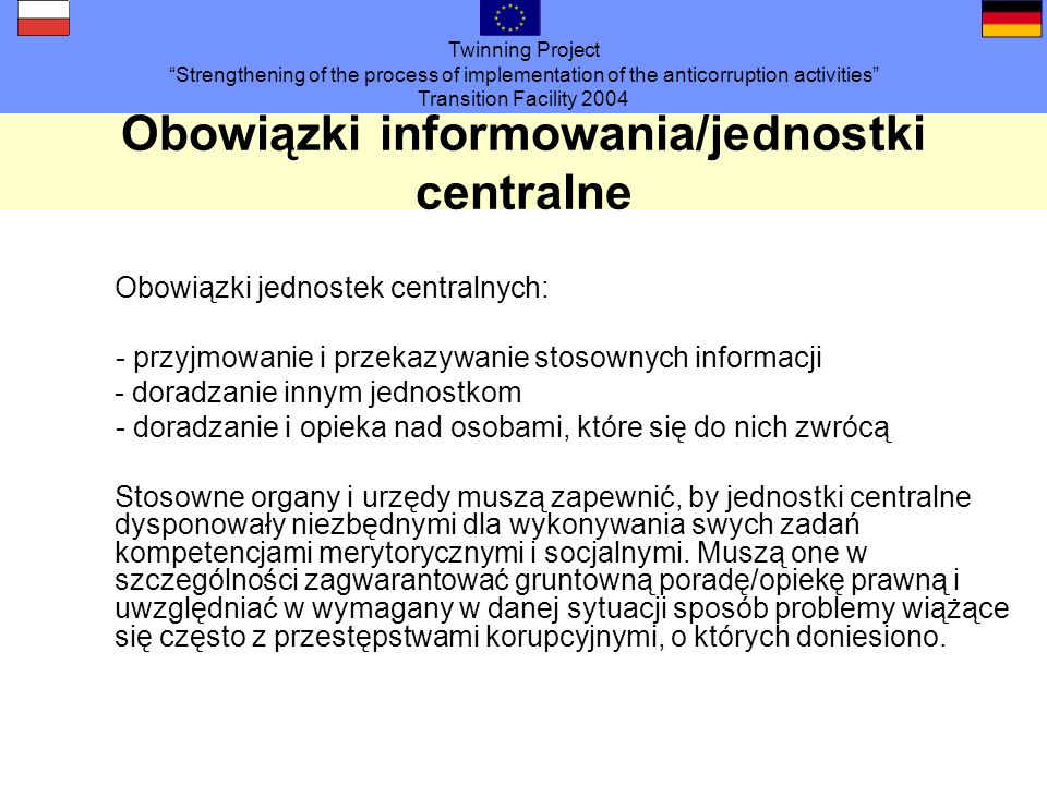Twinning Project Strengthening of the process of implementation of the anticorruption activities Transition Facility 2004 Obowiązki informowania/jedno