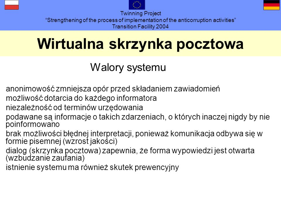 Twinning Project Strengthening of the process of implementation of the anticorruption activities Transition Facility 2004 Wirtualna skrzynka pocztowa