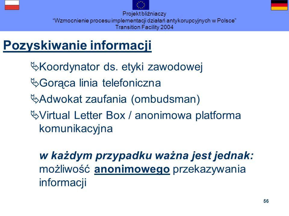 Projekt bliźniaczy Wzmocnienie procesu implementacji działań antykorupcyjnych w Polsce Transition Facility 2004 56 Pozyskiwanie informacji Koordynator