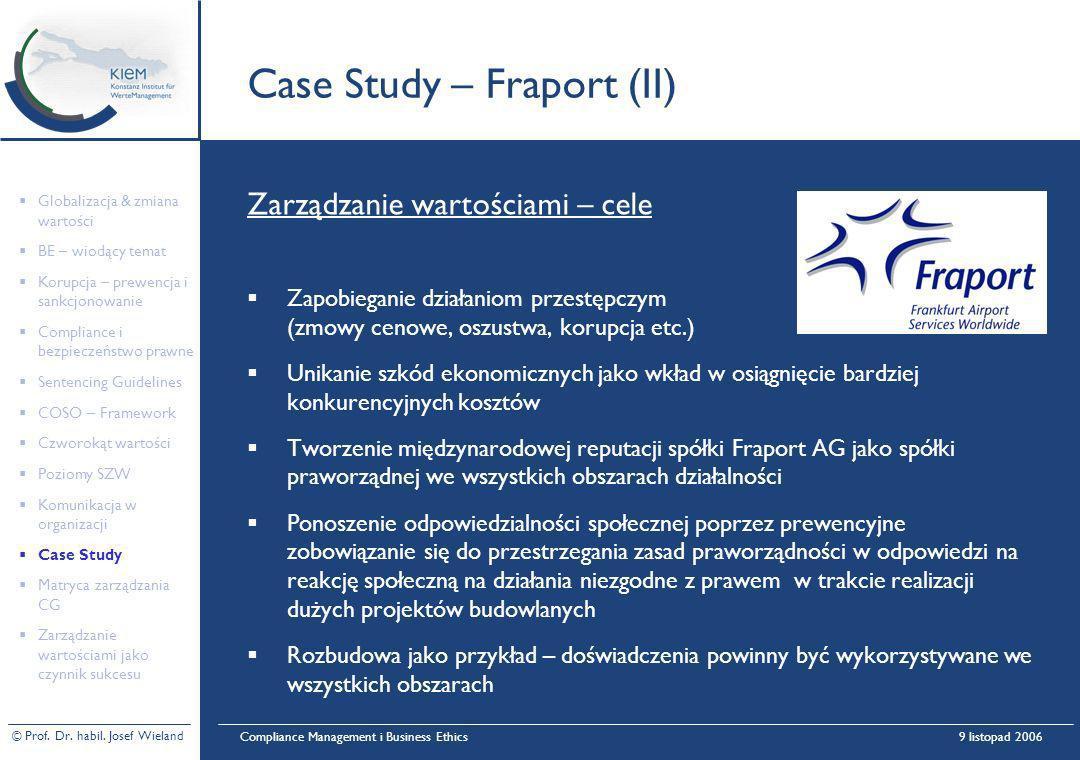 © Prof. Dr. habil. Josef Wieland Compliance Management i Business Ethics9 listopad 2006 Case Study – Fraport (II) Zarządzanie wartościami – cele Zapob