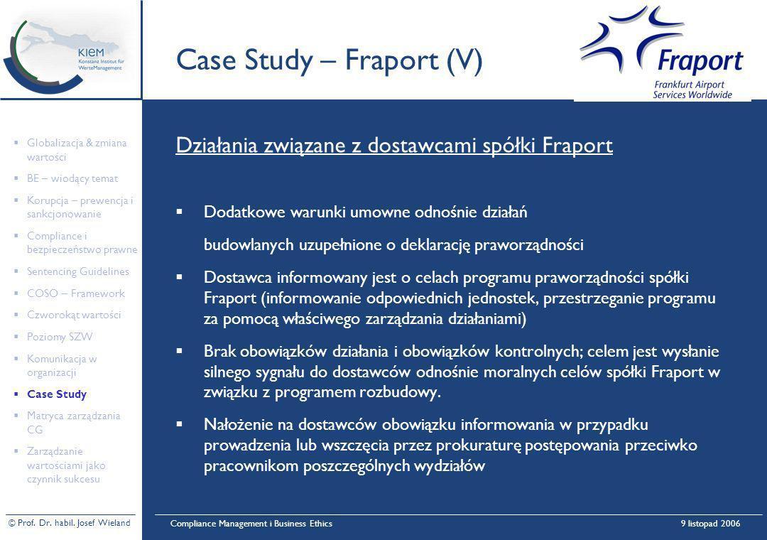 © Prof. Dr. habil. Josef Wieland Compliance Management i Business Ethics9 listopad 2006 Case Study – Fraport (V) Działania związane z dostawcami spółk