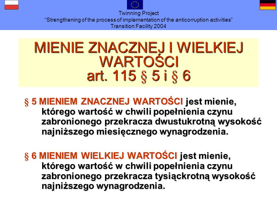 Twinning Project Strengthening of the process of implementation of the anticorruption activities Transition Facility 2004 MIENIE ZNACZNEJ I WIELKIEJ W