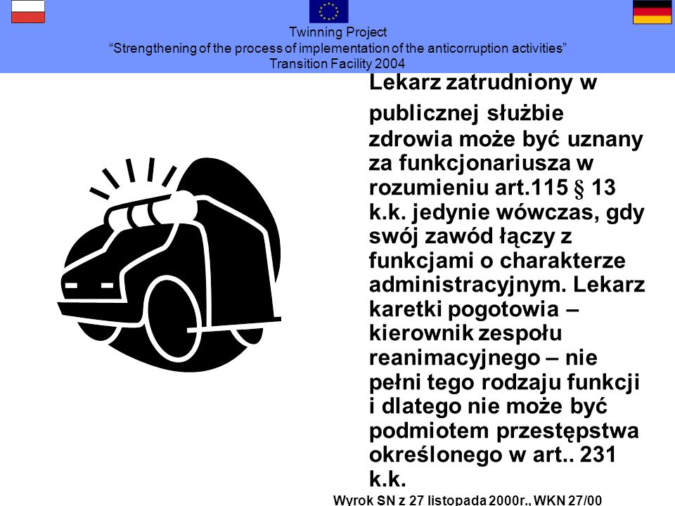 Twinning Project Strengthening of the process of implementation of the anticorruption activities Transition Facility 2004 2.PODMIOT PRZESTĘPSTWA: 2.